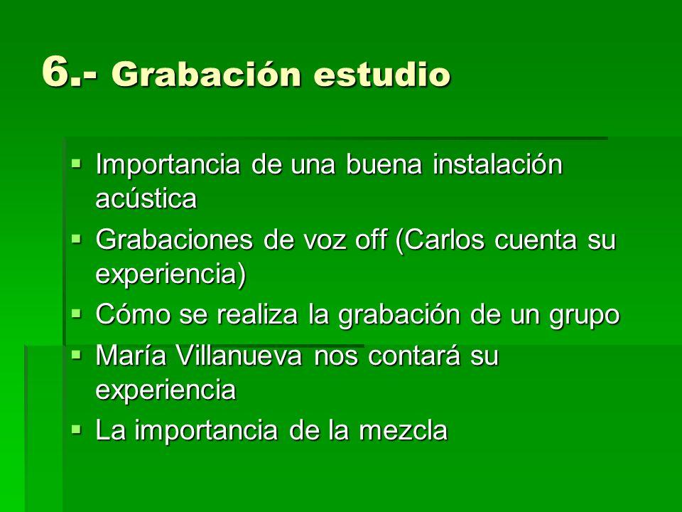 6.- Grabación estudio Importancia de una buena instalación acústica