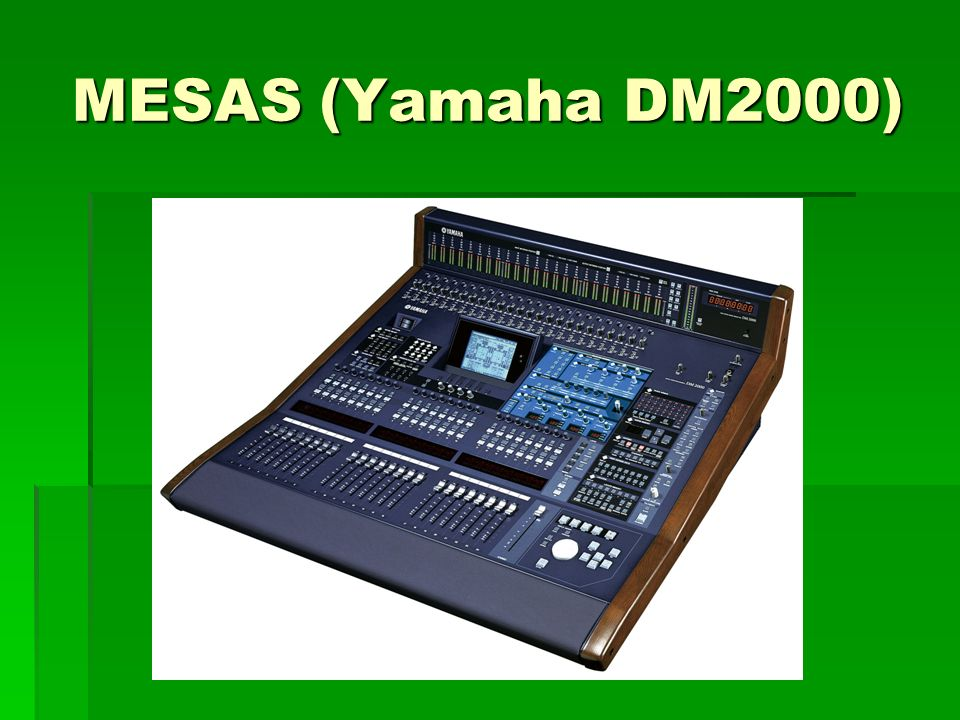 MESAS (Yamaha DM2000)