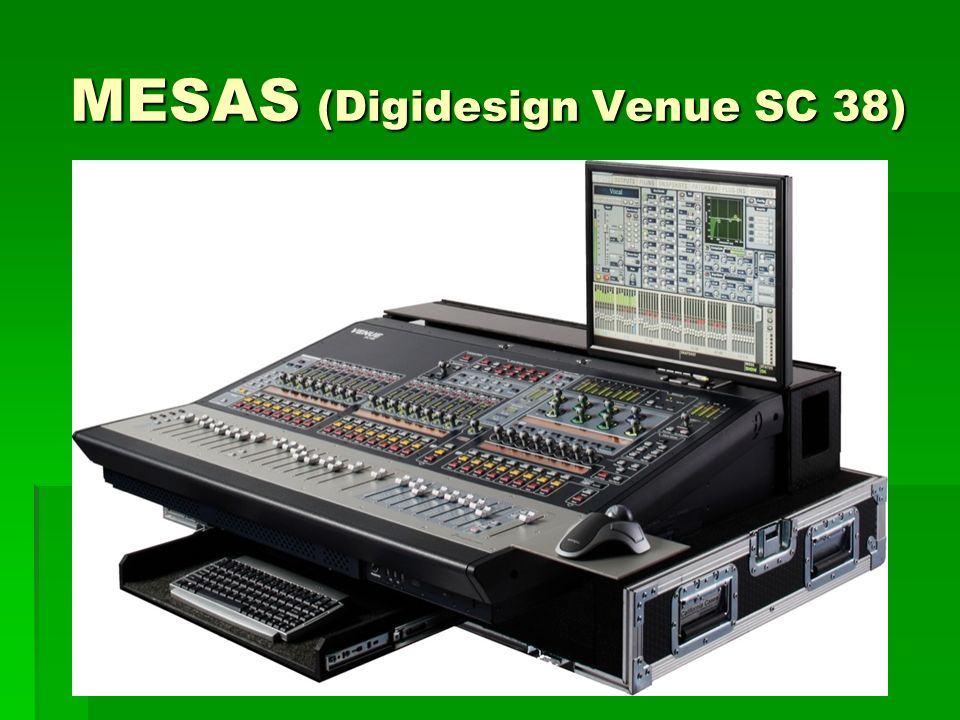 MESAS (Digidesign Venue SC 38)