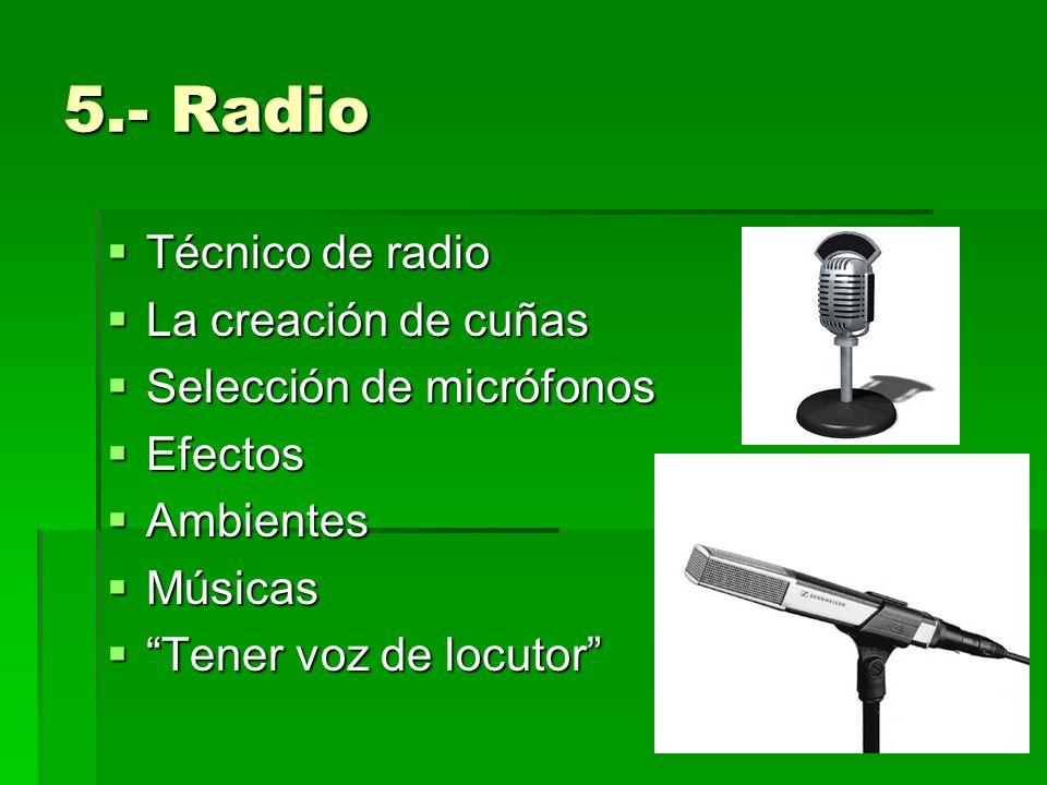 5.- Radio Técnico de radio La creación de cuñas
