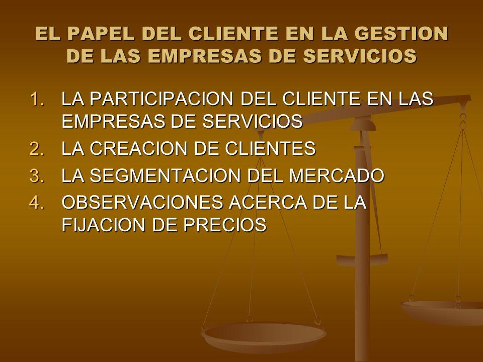 EL PAPEL DEL CLIENTE EN LA GESTION DE LAS EMPRESAS DE SERVICIOS