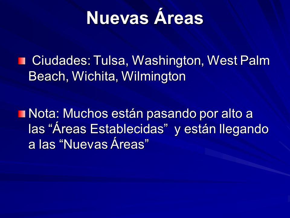 Nuevas ÁreasCiudades: Tulsa, Washington, West Palm Beach, Wichita, Wilmington.