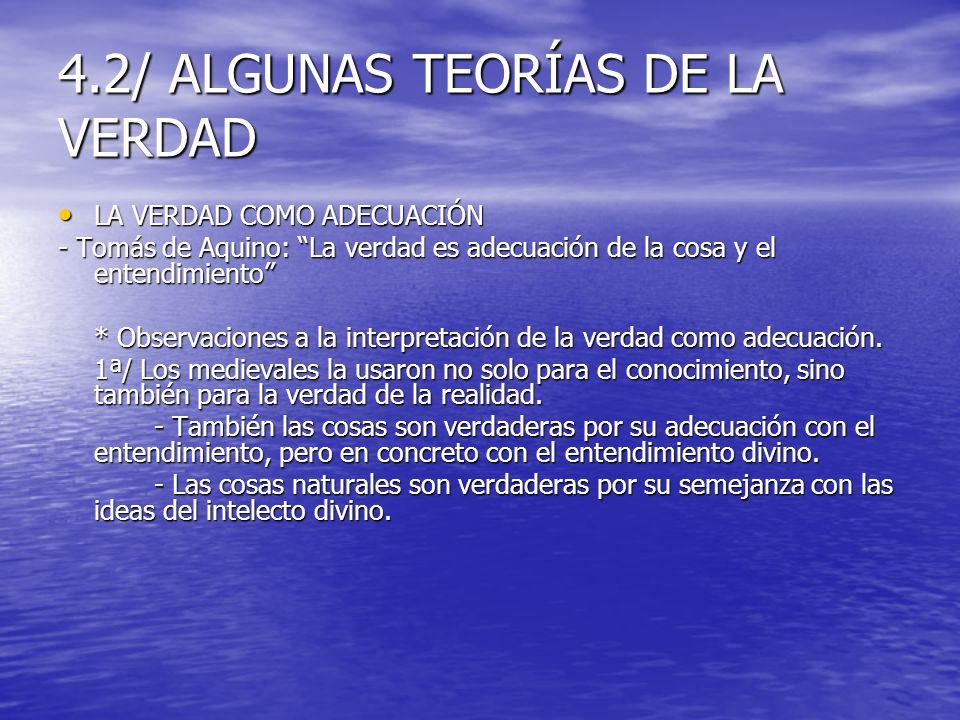 4.2/ ALGUNAS TEORÍAS DE LA VERDAD