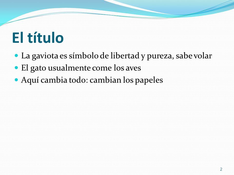 El título La gaviota es símbolo de libertad y pureza, sabe volar