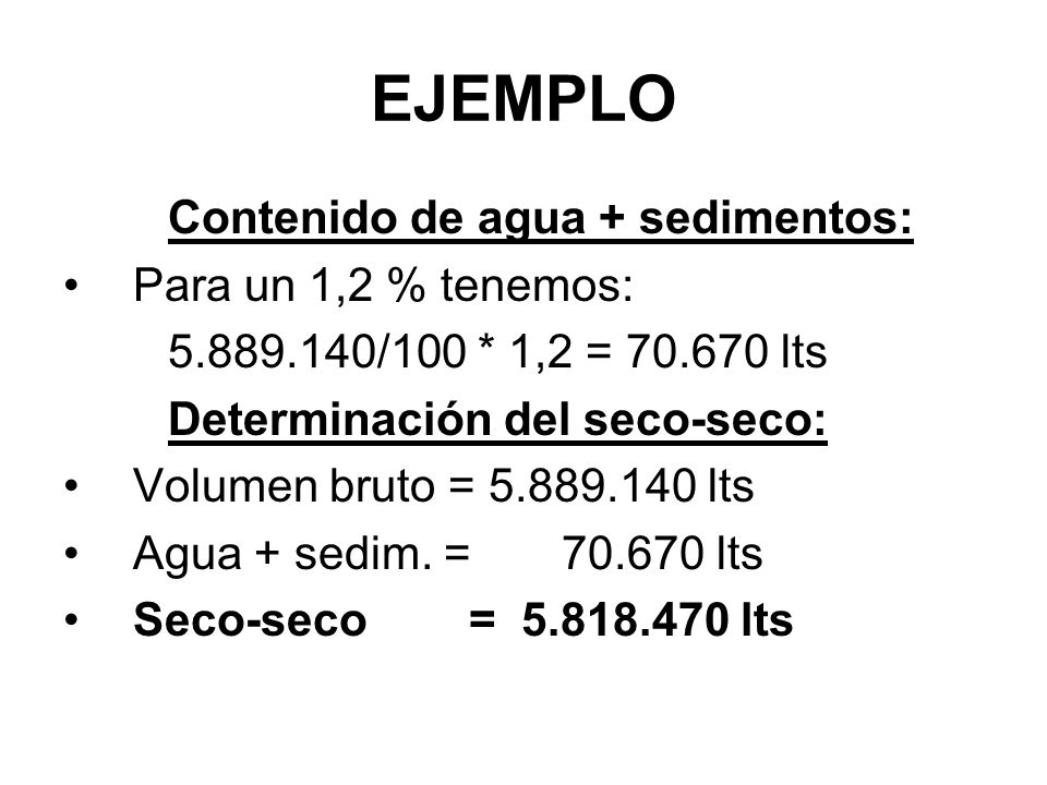 EJEMPLO Contenido de agua + sedimentos: Para un 1,2 % tenemos: