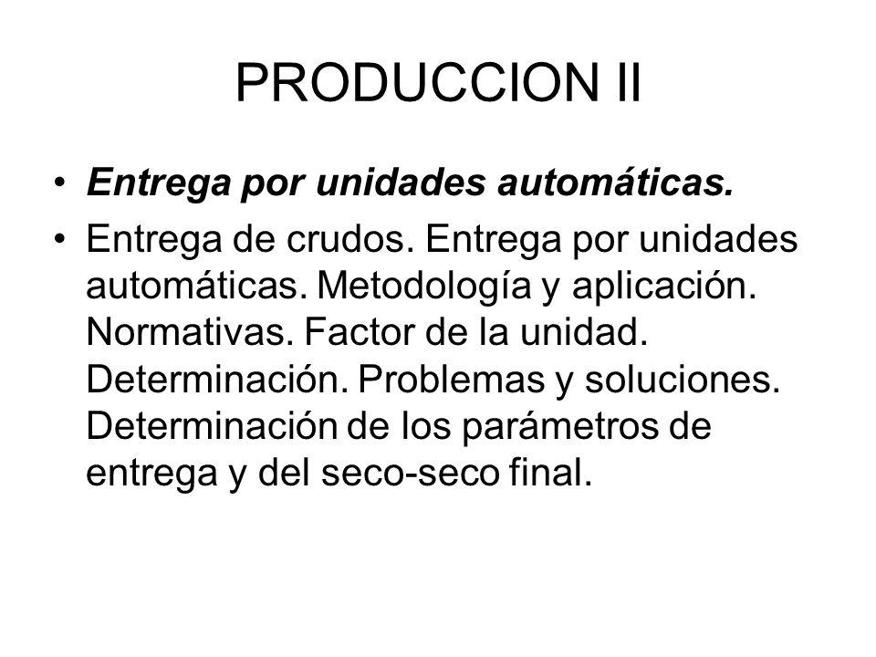 PRODUCCION II Entrega por unidades automáticas.