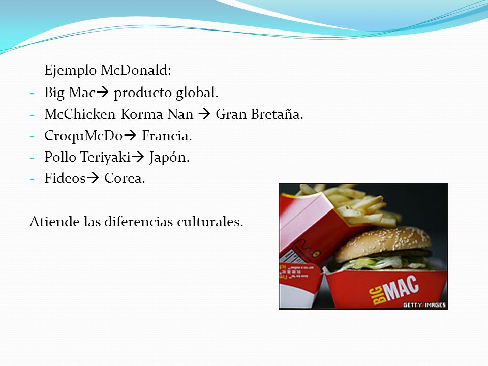 Ejemplo McDonald: Big Mac producto global.
