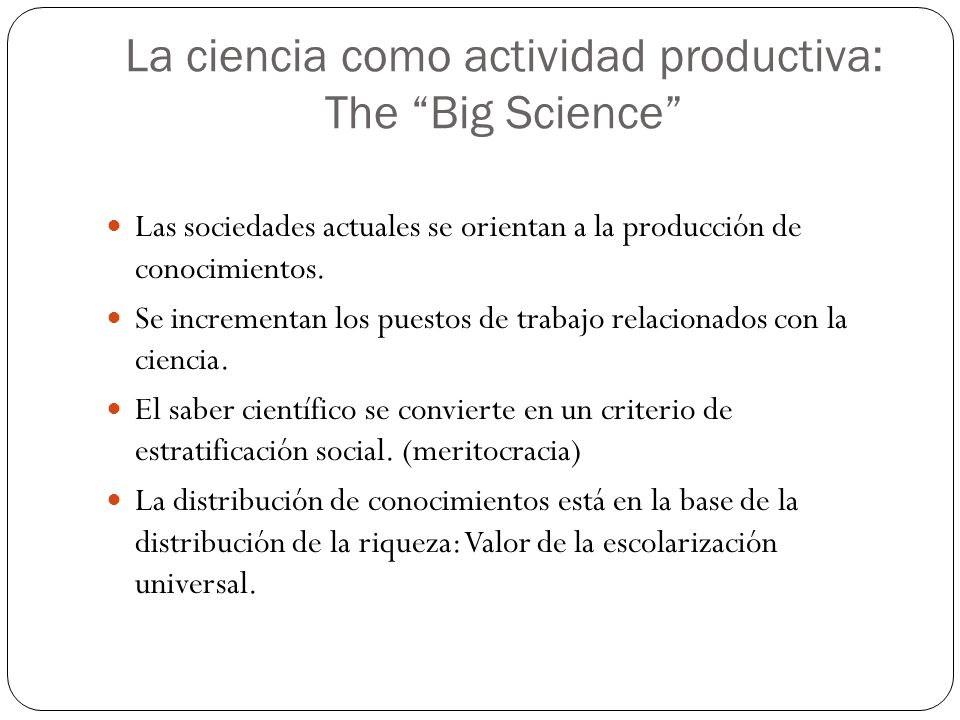 La ciencia como actividad productiva: The Big Science