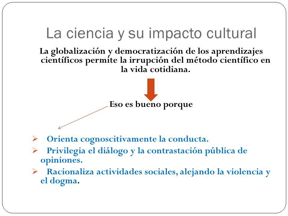 La ciencia y su impacto cultural
