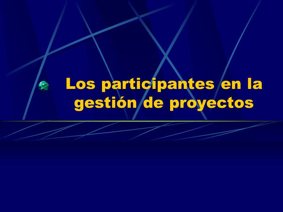 Los participantes en la gestión de proyectos