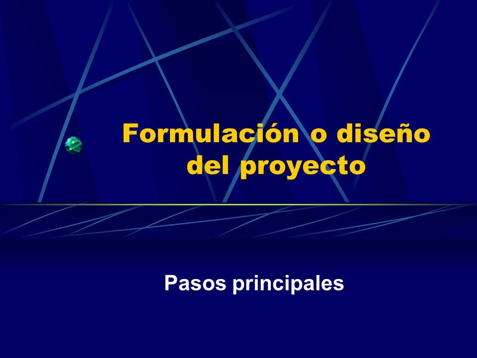 Formulación o diseño del proyecto