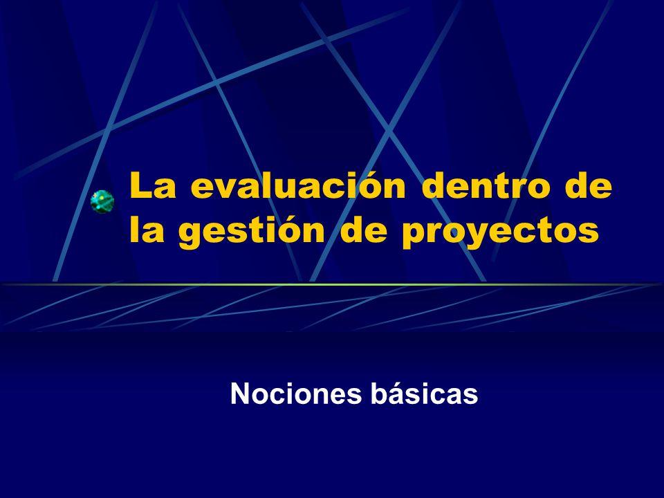 La evaluación dentro de la gestión de proyectos