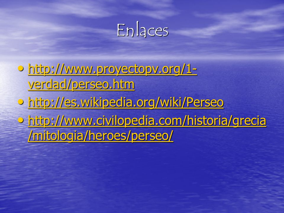Enlaces http://www.proyectopv.org/1-verdad/perseo.htm