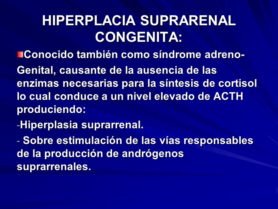 HIPERPLACIA SUPRARENAL CONGENITA: