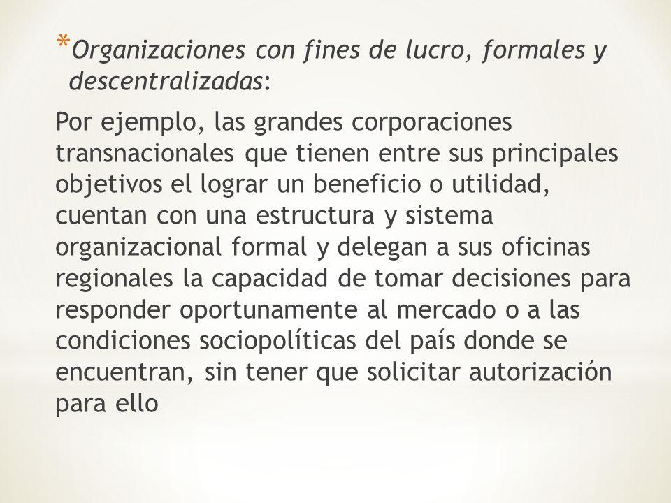 Organizaciones con fines de lucro, formales y descentralizadas: