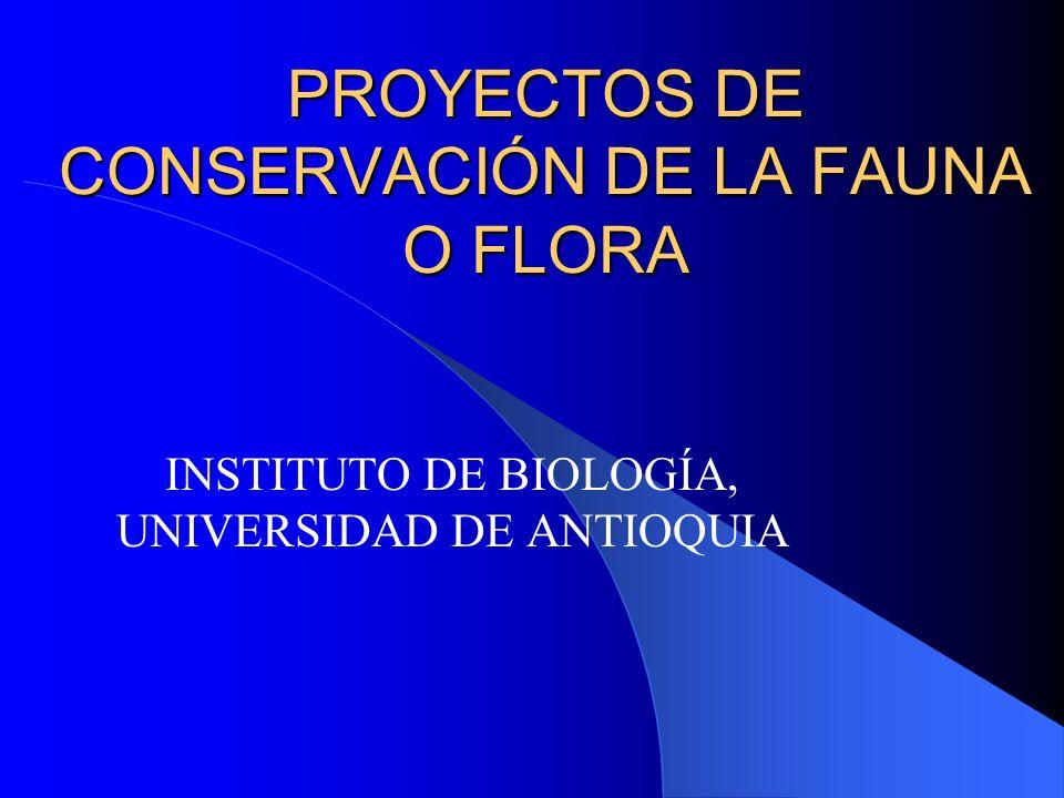 PROYECTOS DE CONSERVACIÓN DE LA FAUNA O FLORA