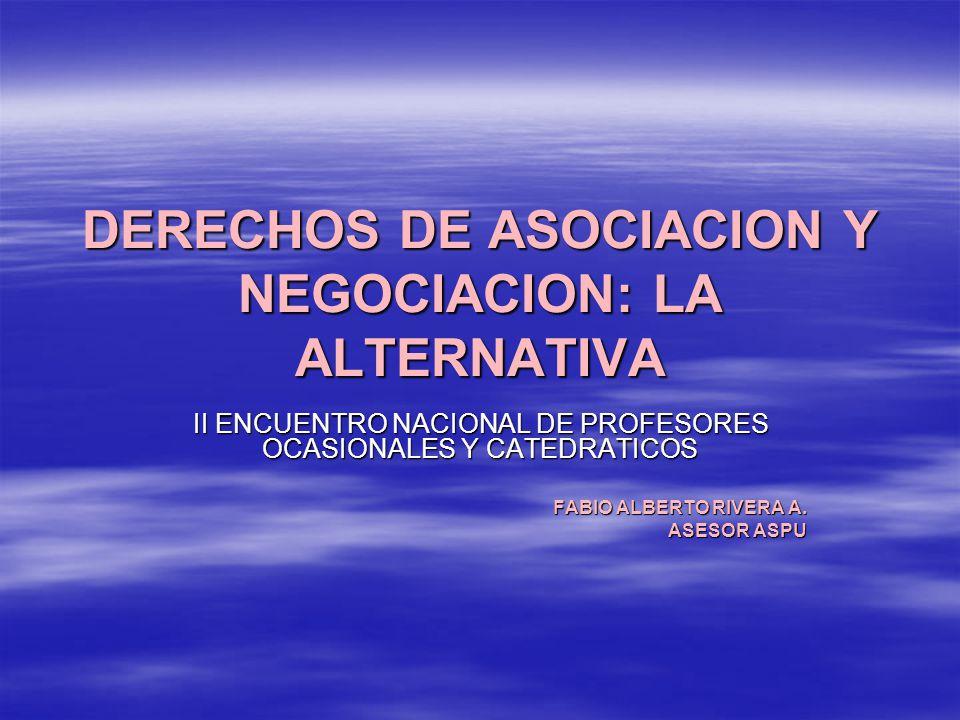 DERECHOS DE ASOCIACION Y NEGOCIACION: LA ALTERNATIVA