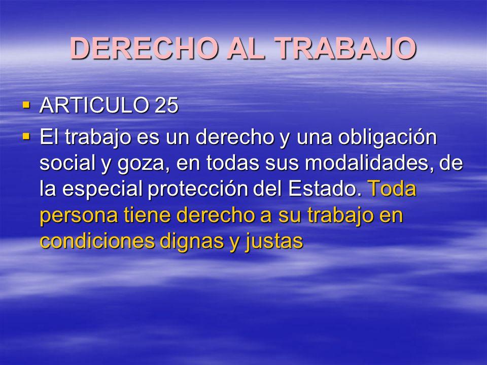DERECHO AL TRABAJO ARTICULO 25