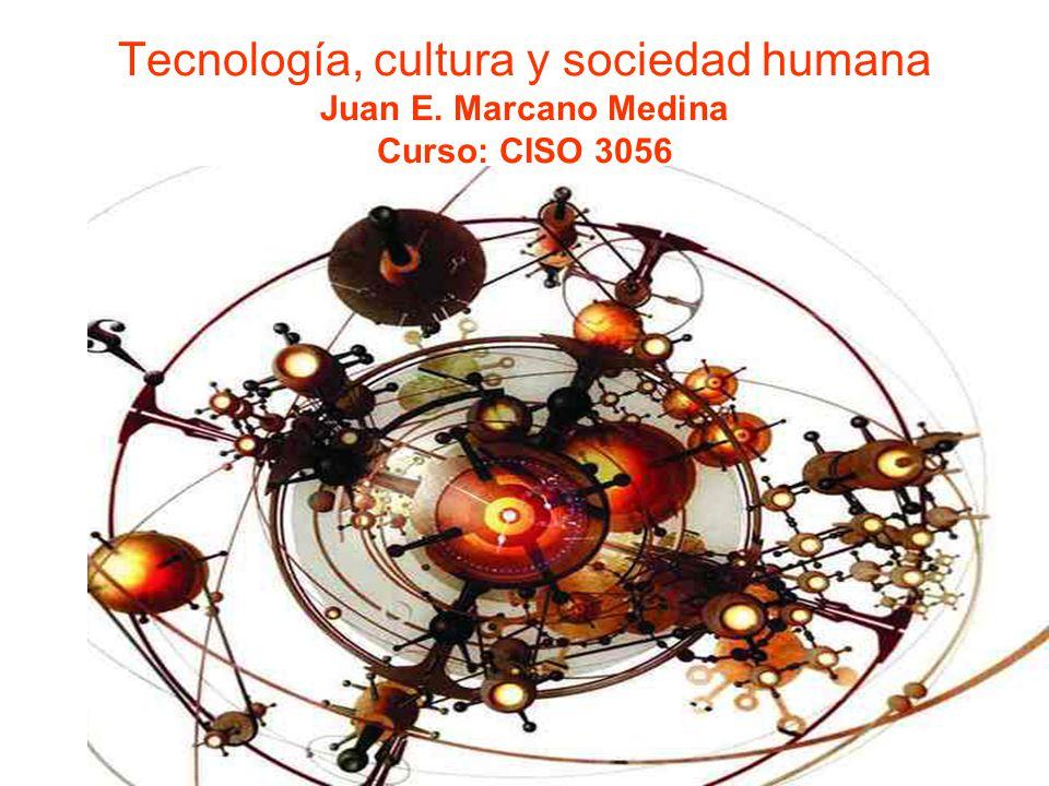 Tecnología, cultura y sociedad humana Juan E