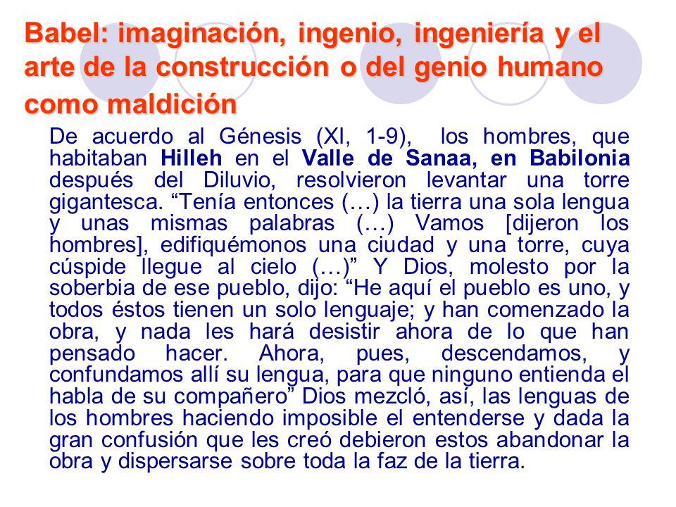 Babel: imaginación, ingenio, ingeniería y el arte de la construcción o del genio humano como maldición