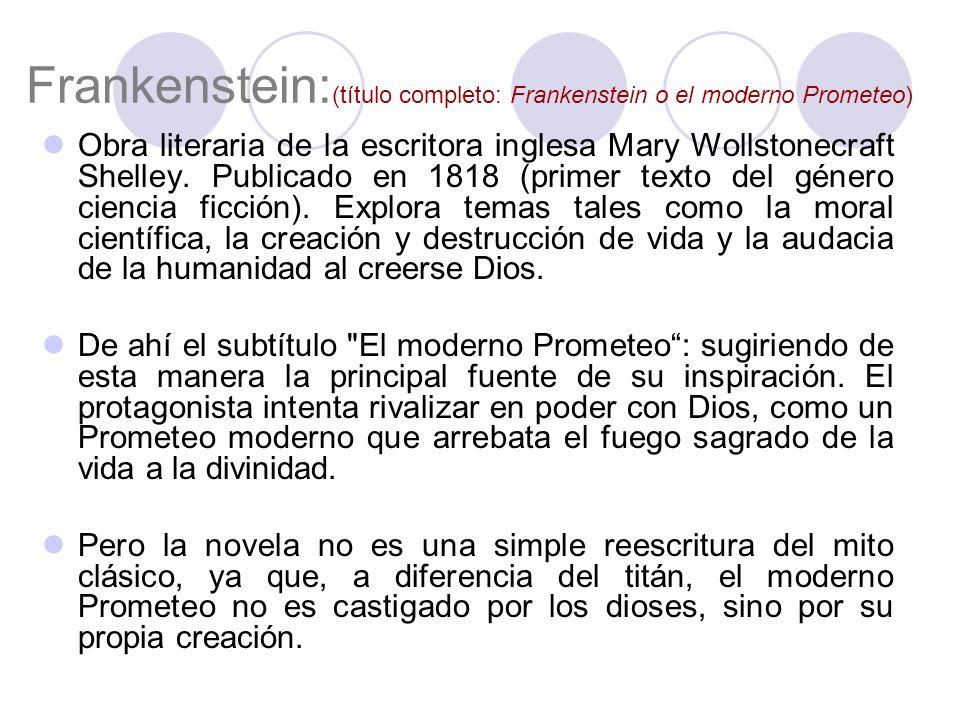 Frankenstein:(título completo: Frankenstein o el moderno Prometeo)