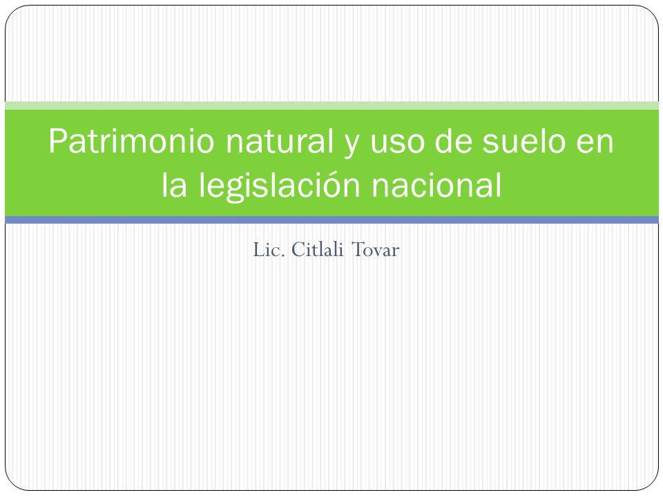 Patrimonio natural y uso de suelo en la legislación nacional