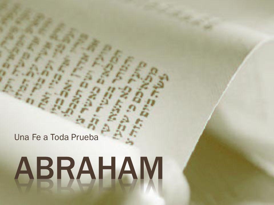 Una Fe a Toda Prueba Abraham