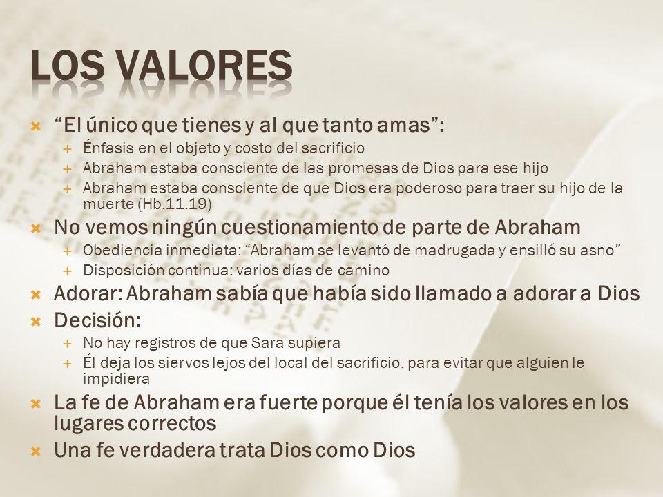 Los valores El único que tienes y al que tanto amas :