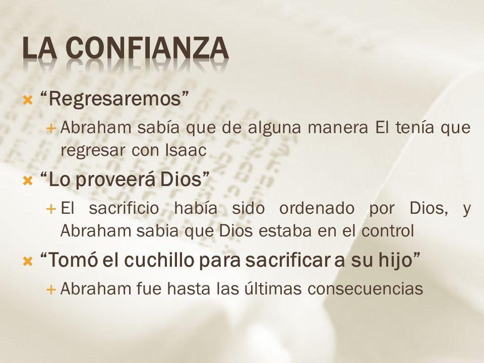 La confianza Regresaremos Lo proveerá Dios