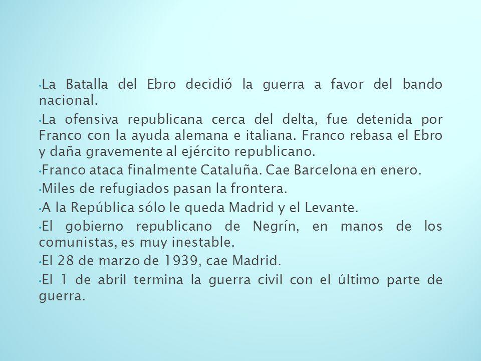 La Batalla del Ebro decidió la guerra a favor del bando nacional.