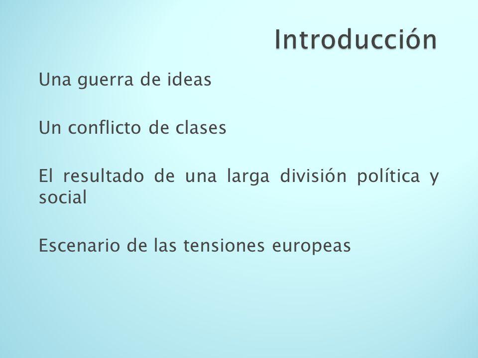 Introducción Una guerra de ideas Un conflicto de clases