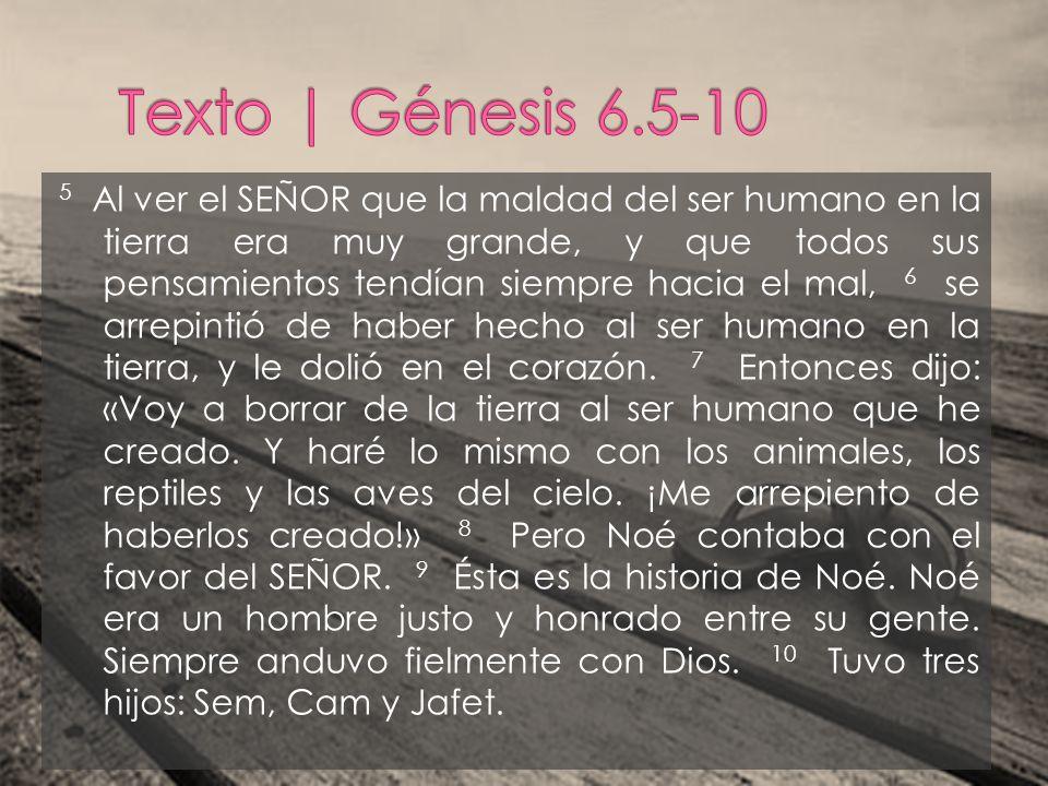 Texto | Génesis 6.5-10