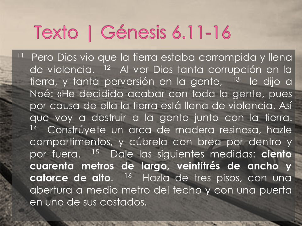 Texto | Génesis 6.11-16