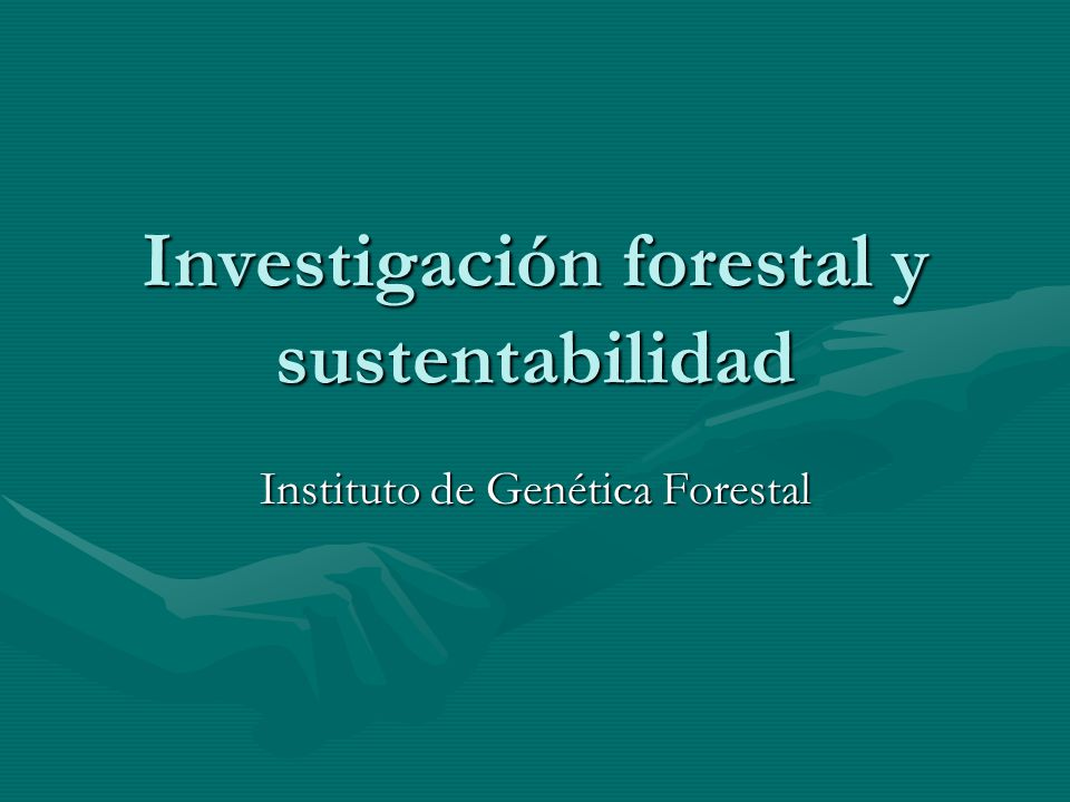 Investigación forestal y sustentabilidad