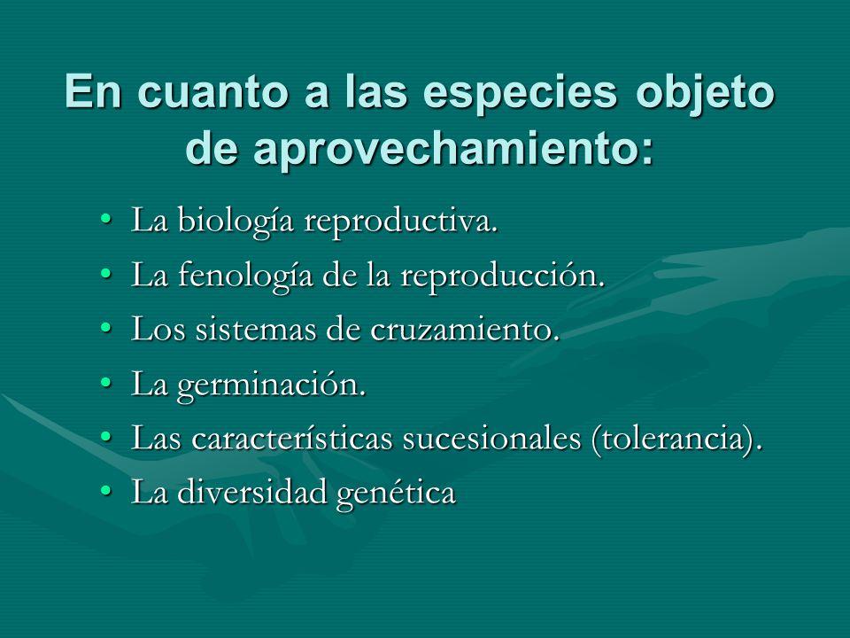 En cuanto a las especies objeto de aprovechamiento: