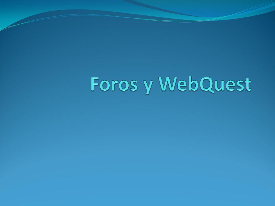Foros y WebQuest