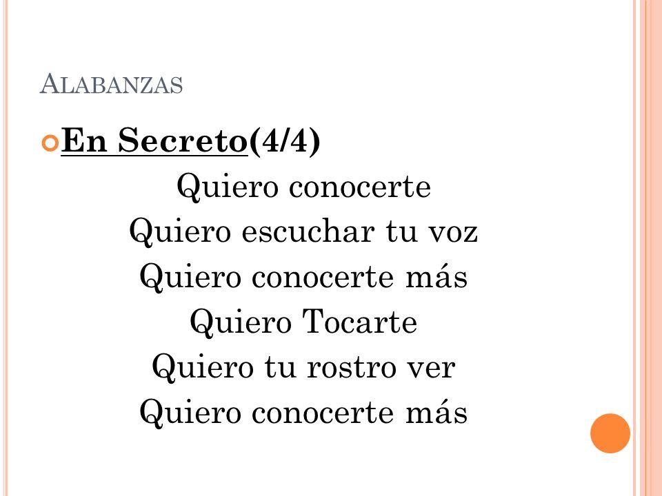 En Secreto(4/4) Quiero conocerte Quiero escuchar tu voz