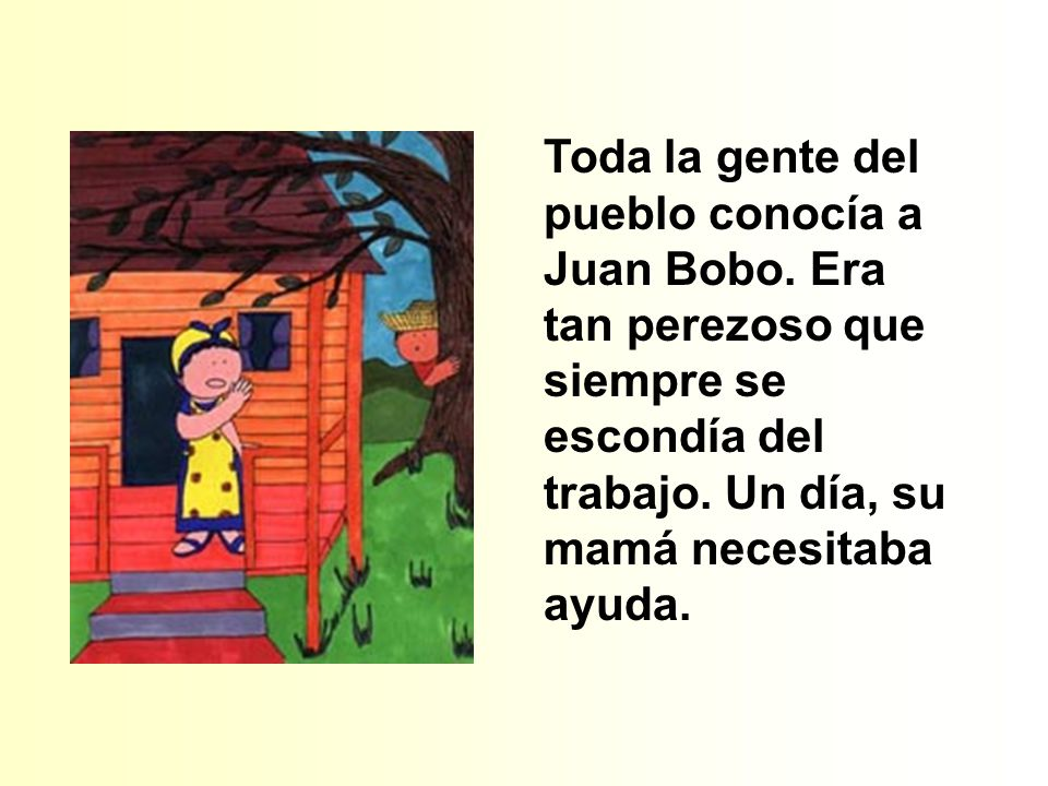 Toda la gente del pueblo conocía a Juan Bobo
