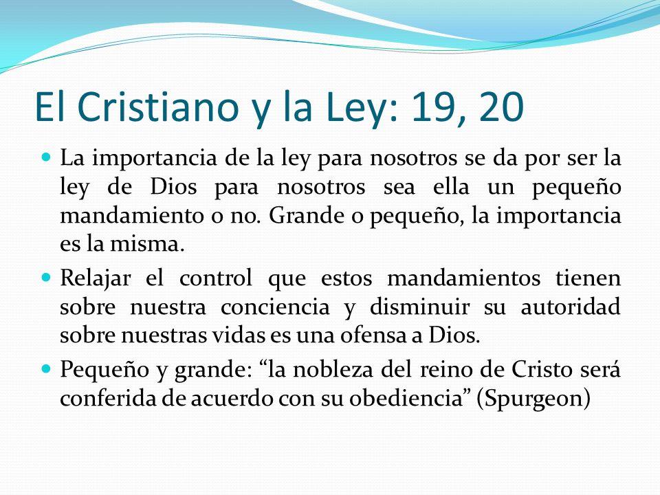El Cristiano y la Ley: 19, 20