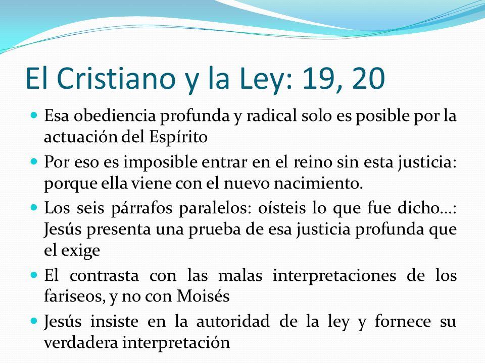 El Cristiano y la Ley: 19, 20 Esa obediencia profunda y radical solo es posible por la actuación del Espírito.