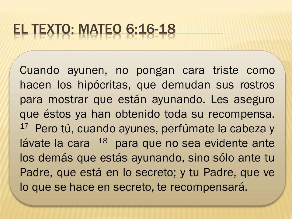 El texto: Mateo 6:16-18