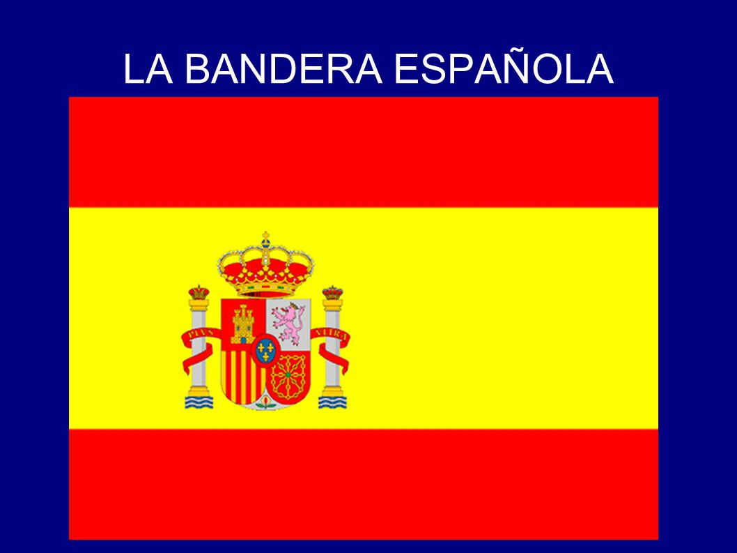 LA BANDERA ESPAÑOLA