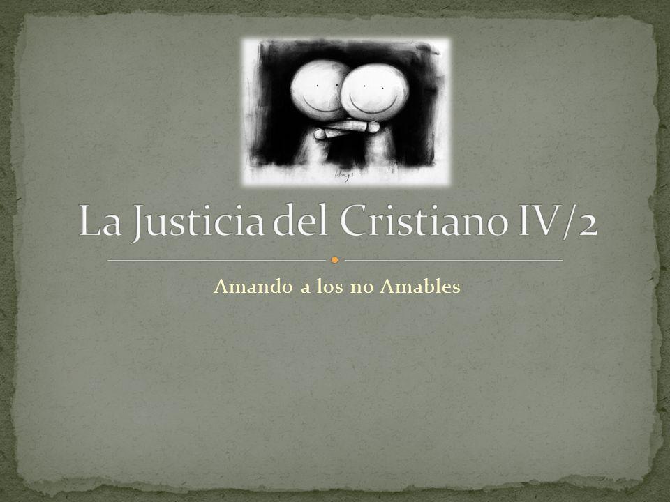 La Justicia del Cristiano IV/2