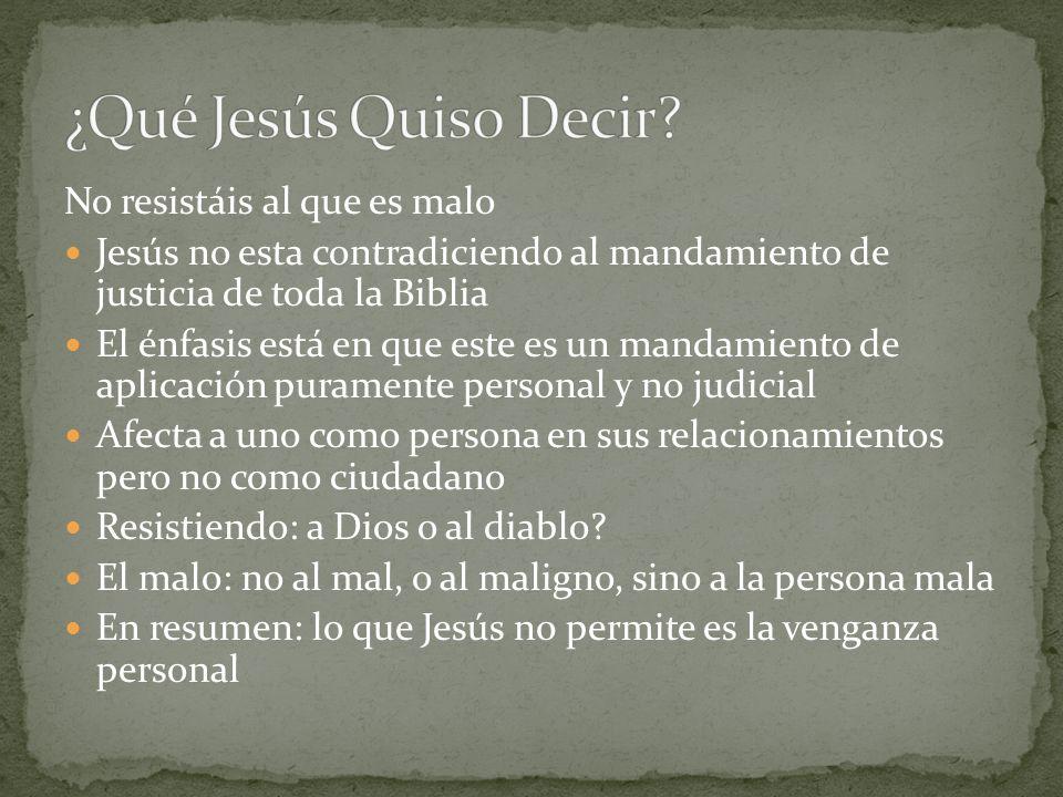 ¿Qué Jesús Quiso Decir No resistáis al que es malo