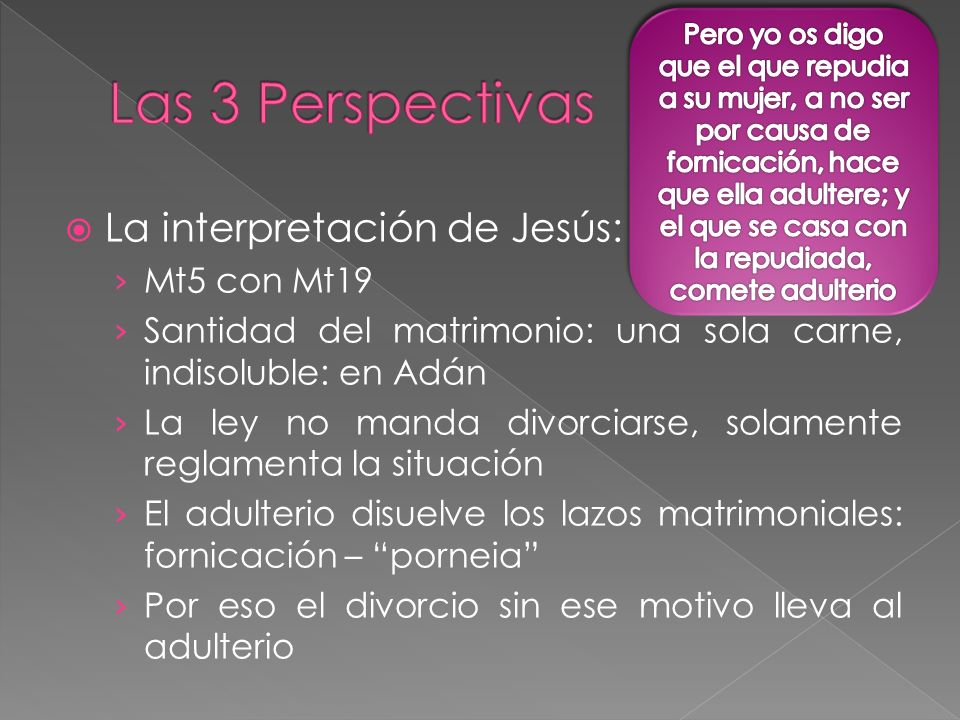 Las 3 Perspectivas La interpretación de Jesús: Mt5 con Mt19