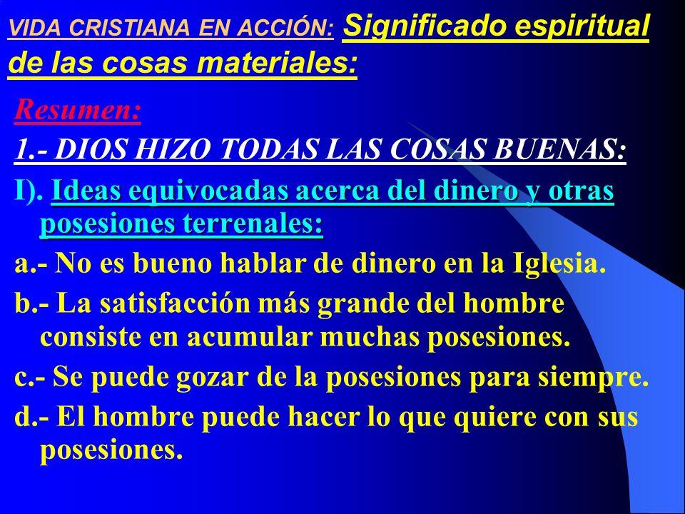 1.- DIOS HIZO TODAS LAS COSAS BUENAS: