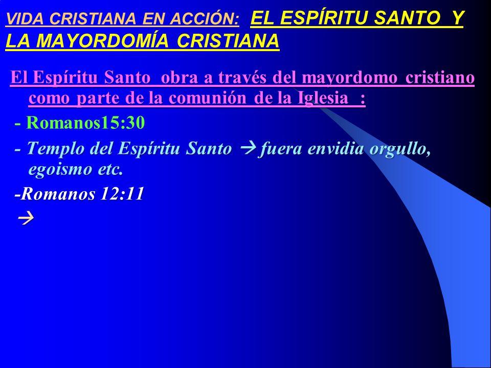 VIDA CRISTIANA EN ACCIÓN: EL ESPÍRITU SANTO Y LA MAYORDOMÍA CRISTIANA