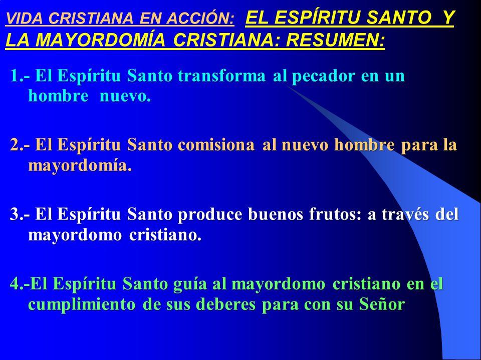 1.- El Espíritu Santo transforma al pecador en un hombre nuevo.