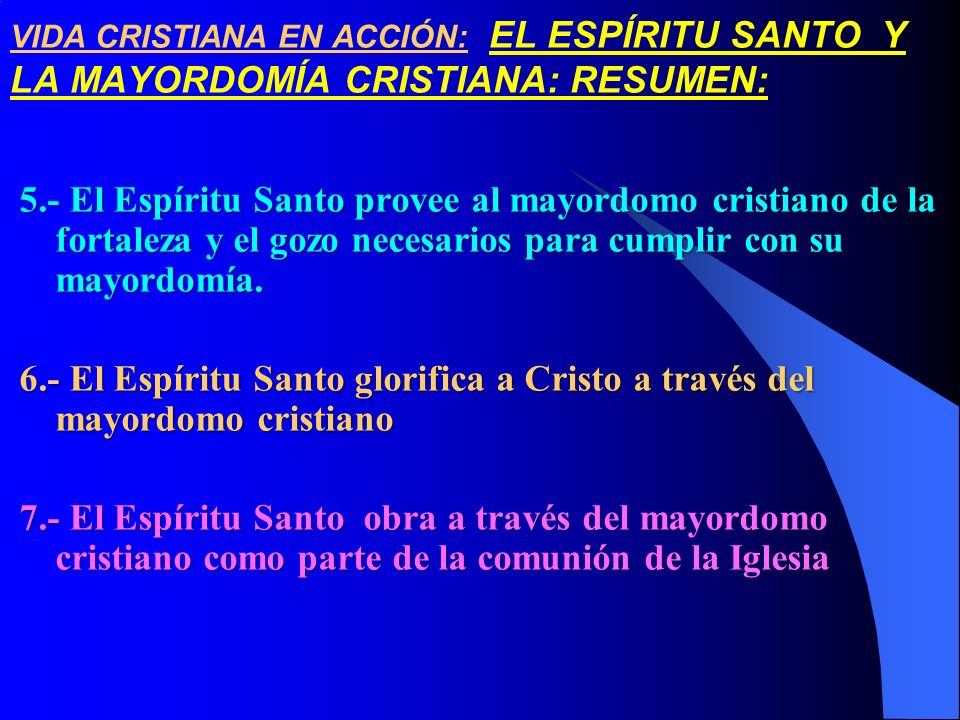 VIDA CRISTIANA EN ACCIÓN: EL ESPÍRITU SANTO Y LA MAYORDOMÍA CRISTIANA: RESUMEN: