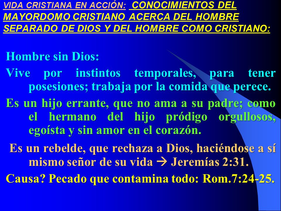 VIDA CRISTIANA EN ACCIÓN: CONOCIMIENTOS DEL MAYORDOMO CRISTIANO ACERCA DEL HOMBRE SEPARADO DE DIOS Y DEL HOMBRE COMO CRISTIANO: